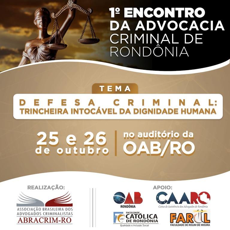 ABRACRIM Rondônia realiza o 1º Encontro da Advocacia Criminal no estado - Gente de Opinião