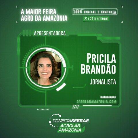 Jornalista Priscila Brandão será uma das apresentadoras da Agrolab Amazônia - Gente de Opinião