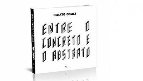 Lançamento do livro 'Entre o Concreto e o Abstrato' do Poeta Renato Gomez