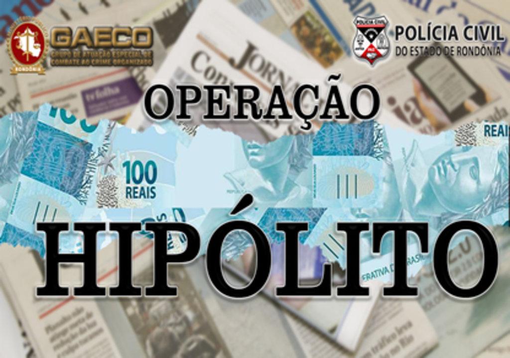 MP-RO deflagra a Operação Hipólito - Gente de Opinião