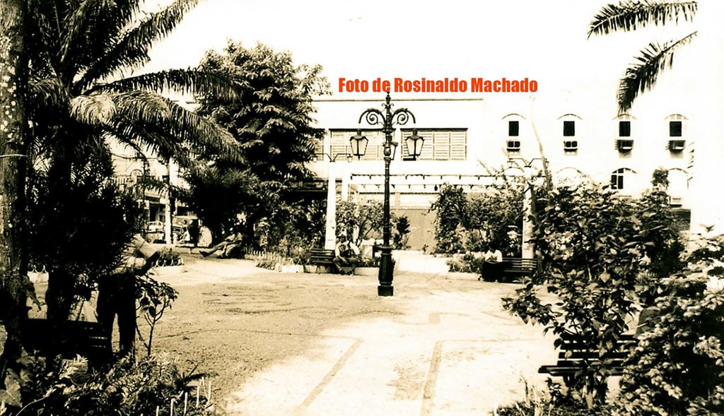 Quem lembra da Praça  Jonathas  Pedrosa de antigamente? Por Rosinaldo Machado - Gente de Opinião