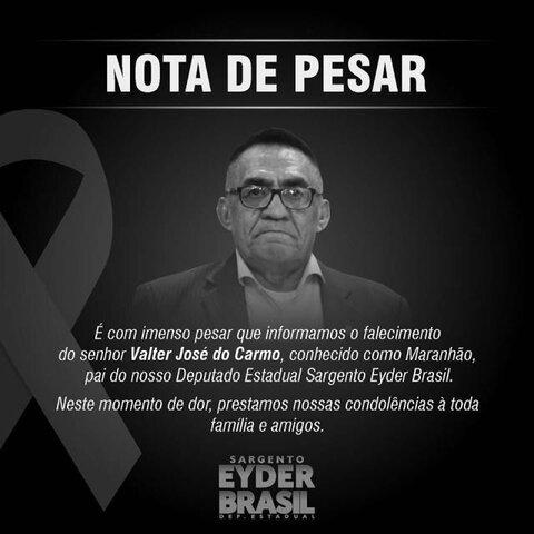 Nota de Pesar: deputado estadual Sargento Eyder Brasil pelo falecimento de seu pai, Valter José do Carmo - Gente de Opinião