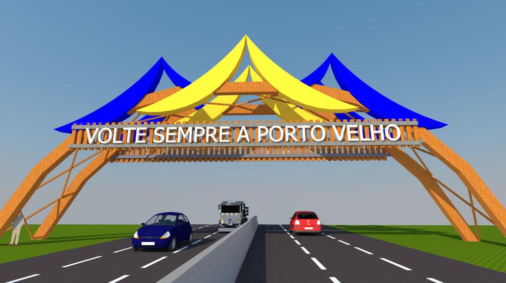 Construção de pórticos nas entradas de Porto Velho será iniciada nos próximos dias - Gente de Opinião