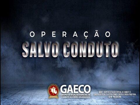 Ministério Público de Rondônia, com apoio da Polícia Civil e Sefin, deflagra Operação Salvo Conduto