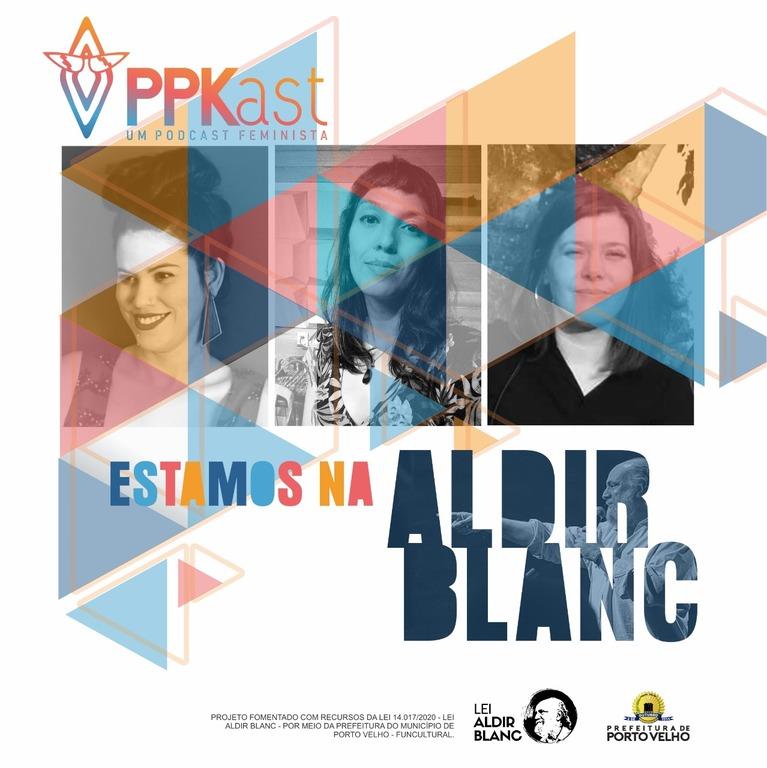 Podcast PPKast discute arte na pandemia  - Gente de Opinião