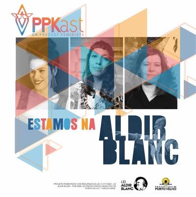 Podcast PPKast discute arte na pandemia