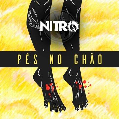 """Nitro fez o lançamento de mais um sucesso, o single """"Pés No Chão"""""""