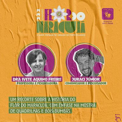 Flor do Maracujá, o Saber Popular no Coração do Porto-velhense: seminário apresenta pesquisa sobre a mais importante festividade cultural de Porto Velho