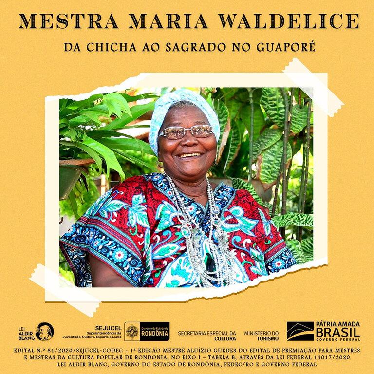 Lenha na Fogueira com a morte de Cordeiro Júnior e o projeto da Mestra Maria Waldelice: A Tradição do Vale do Guaporé - Gente de Opinião