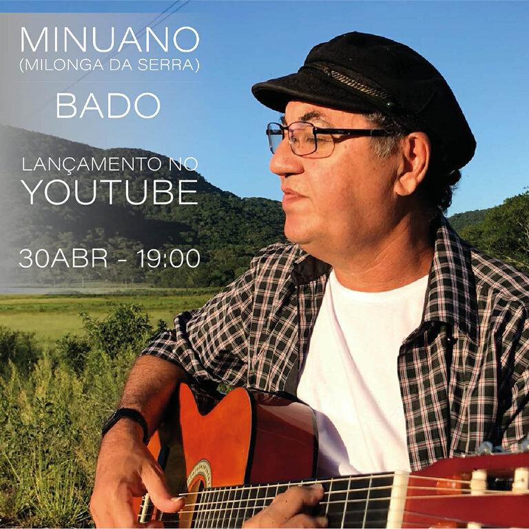 """Bado lança hoje clipe da música """"Minuano"""" no seu canal do you tube - Gente de Opinião"""