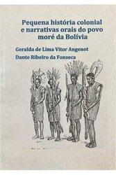 Linguagem, cultura e sociedade e História colonial e narrativas orais do povo moré da Bolívia - Gente de Opinião