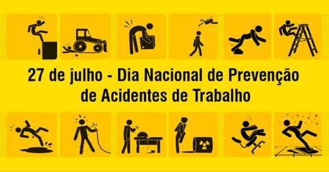 27 de julho: Todo dia deveria ser Dia de prevenção aos acidentes de trabalho