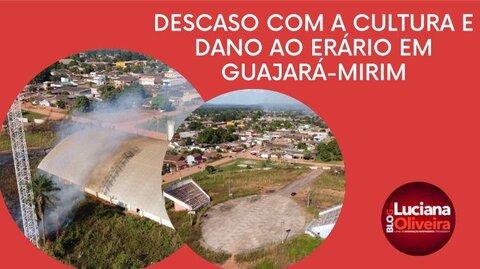 Denúncia: descaso com a cultura e dano ao erário em Guajará-Mirim