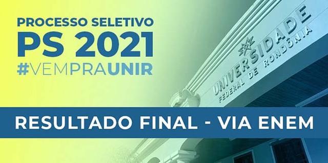 PS UNIR 2021 - Resultado final da seleção através de notas do Enem - Gente de Opinião