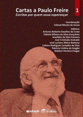 Cartas a Paulo Freire – Escritas por quem ousa esperançar